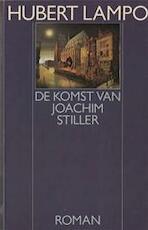 De komst van Joachim Stiller - Hubert Lampo
