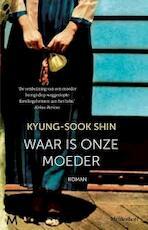 Waar is onze moeder? - Kyung-Sook Shin (ISBN 9789029086301)
