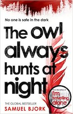 The Owl Always Hunts at Night - Samuel Bjork (ISBN 9780552174404)