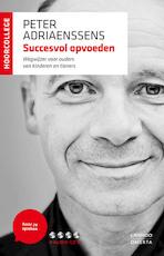 Succesvol opvoeden - Peter Adriaenssens (ISBN 9789020993592)