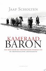 Kameraad Baron - Jaap Scholten (ISBN 9789025438272)