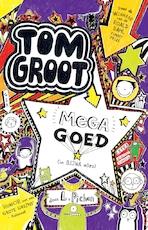 Tom Groot 5 - Mega goed (in BIJNA alles)