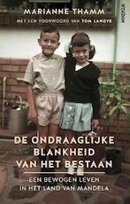 De ondraaglijke blankheid van het bestaan - Marianne Thamm, Tom Lanoye (ISBN 9789046823057)