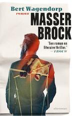 Masser Brock - Bert Wagendorp (ISBN 9789025452445)