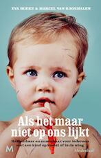 Als het maar niet op ons lijkt - Eva Hoeke, Marcel van Roosmalen (ISBN 9789029092586)