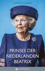 Prinses der Nederlanden Beatrix - Jutta Chorus, Justine Chorus (ISBN 9789085165132)