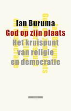 God op zijn plaats - Ian Buruma (ISBN 9789045051840)