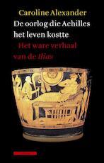 De oorlog die Achilles het leven kostte - Caroline Alexander (ISBN 9789045016719)