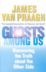 Ghosts Among Us - James van Praagh (ISBN 9781846041297)