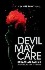 Devil May Care - Sebastian Faulks, Ian Fleming (ISBN 9780718153762)