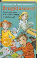 Brugklassers! - Caja Cazemier, Karel Eykman, Martine Letterie