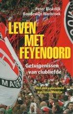 Leven met Feyenoord - Peter Blokdijk, B. Warbroek (ISBN 9789026122033)