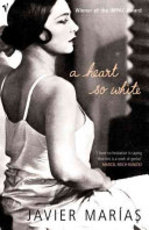 A Heart So White - Javier Marías (ISBN 9780099448525)