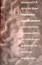 Worstelen met de demon - M.F.R. Kets de Vries (ISBN 9789057121647)
