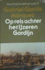 Op reis achter het ijzeren gordijn - Gabriel Garcia Marquez (ISBN 9789029015806)