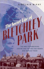 The Secret Life of Bletchley Park - Sinclair McKay (ISBN 9781845135393)