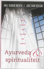 Ayurveda en spiritualiteit - Anil Kumar Mehta, J. van Burink (ISBN 9789020204162)