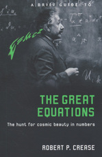Brief Guide to the Great Equations - Robert Crease (ISBN 9781845292812)
