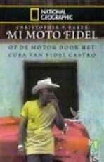 Mi moto Fidel - Christopher P. Baker, Bert Bakker (ISBN 9789058311597)