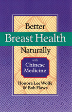 Better Breast Health Naturally with Chinese Medicine - Honora Lee Wolfe, Bob Flaws (ISBN 9780936185903)