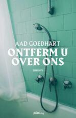 Ontferm u over ons - Aad Goedhart (ISBN 9789491773969)