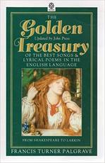The Golden Treasury of the Best Songs & Lyrical Poems in the English Language - Francis Turner Palgrave (ISBN 9780192820358)