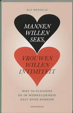 Mannen willen seks, vrouwen willen intimiteit... - Els Messelis (ISBN 9789002231797)