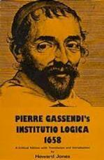 Pierre gassendi s institutio logica 1658 - Jones (ISBN 9789023218173)