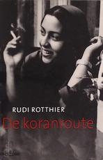 De koranroute - Rudi Rotthier (ISBN 9789045011295)