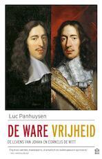 De ware vrijheid - Luc Panhuysen (ISBN 9789046707098)