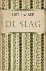 De slag - Piet Bakker