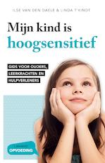 Mijn kind is hoogsensitief - Ilse Van den Daele (ISBN 9789401454599)