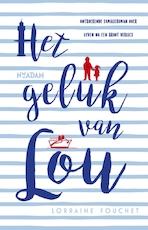 Het geluk van Lou - Lorraine Fouchet (ISBN 9789463624381)