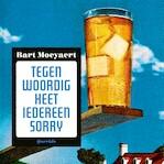 Tegenwoordig heet iedereen Sorry - Bart Moeyaert (ISBN 9789021414928)