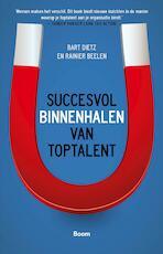 Succesvol binnenhalen van toptalent - Bart Dietz (ISBN 9789058756237)