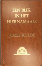 Een blik in het hiernamaals - Jozef Rulof (ISBN 9789070554187)