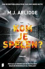 Kom je spelen? - M.J. Arlidge (ISBN 9789022584163)