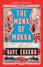 The Monk of Mokha - Dave Eggers (ISBN 9781101971444)