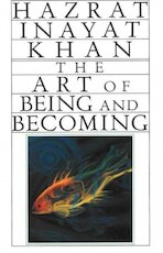 The Art of Being and Becoming - Hazart Inayat Khan (ISBN 9780930872410)