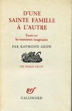 D'une sainte famille à l'autre - Raymond Aron