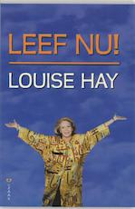 Leef nu! - Louise L. Hay (ISBN 9789072455345)