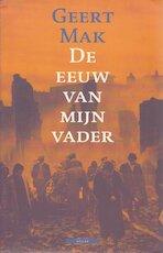 De eeuw van mijn vader - Geert Mak (ISBN 9789045001272)
