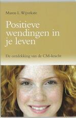 Positieve wendingen in je leven - Maren L. Wijvekate (ISBN 9789059113305)