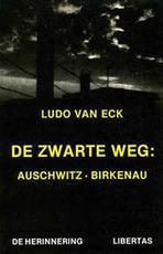 Zwarte weg auschwitz-birkenau - Eck (ISBN 9789071222078)