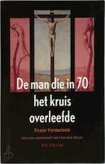 De man die in 70 het kruis overleefde - Frans Vermeiren (ISBN 9789068019377)