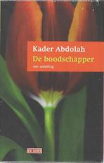 De boodschapper en de Koran - Kader Abdolah (ISBN 9789044509137)