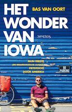 Het wonder van Iowa - Bas van Oort (ISBN 9789044640083)