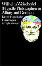 34 grosse Philosophen in Alltag und Denken - Wilhelm Weischedel (ISBN 9783485018555)