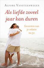 Als liefde zoveel jaar kan duren - Alfons Vansteenwegen (ISBN 9789020971590)