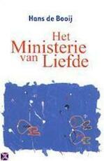 Het ministerie van Liefde - H. Booij (ISBN 9789054955252)